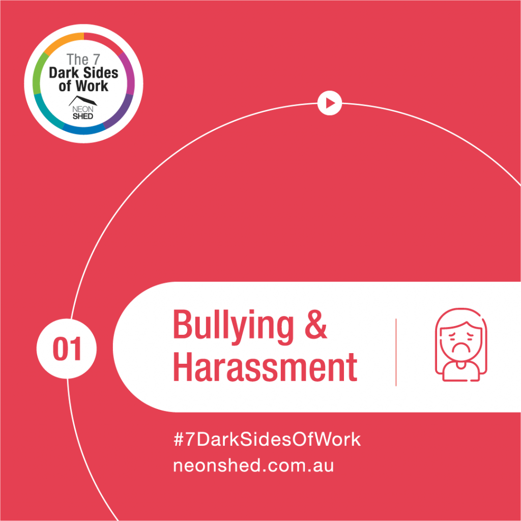7 Dark Sides of Work - Bullying and Harassment