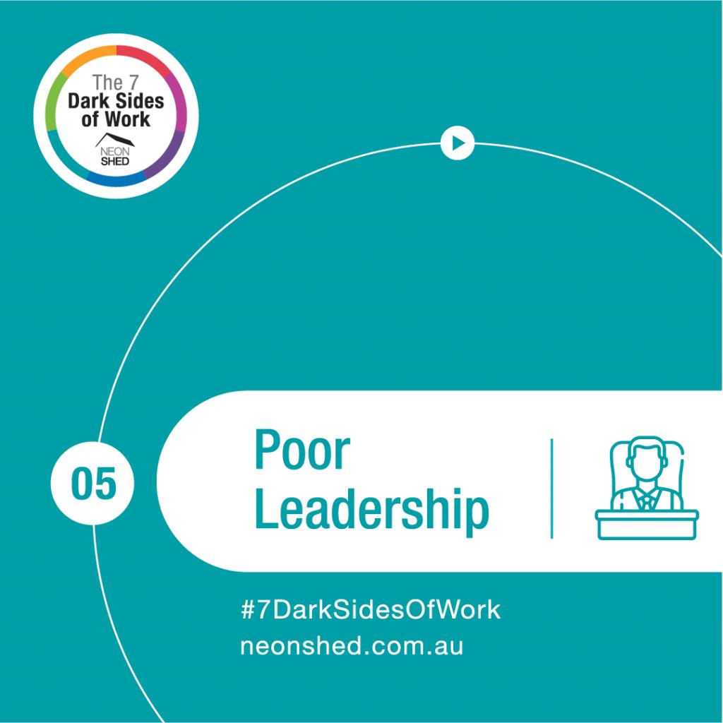 7 Dark Sides of Work - Poor Leadership