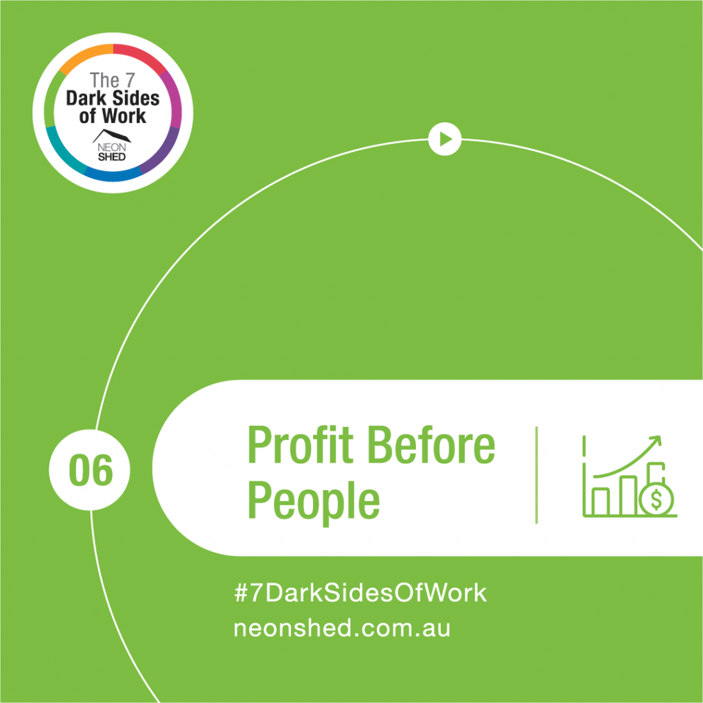 7 Dark Sides of Work - Profit Before People